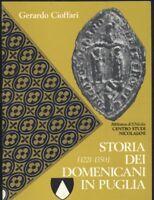 STORIA DEI DOMENICANI IN PUGLIA di Gerardo Cioffari 1986 Edizioni levante *