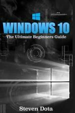 NEW Windows 10: The Ultimate Beginners Guide Book  by Steven Dota