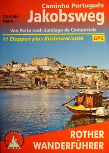 Caminho Portugues Jakobsweg Portugal Porto Santiago Compostela Rother Bergverlag