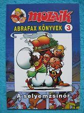 MOZAIK MOSAIK ABRAFAXE Abrafax Könyvek Nr. 3 A selyemzsinor EXPORT UNGARN RAR