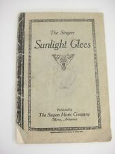 Singers Sunlight Glees Music Book for Schools w Sacred and Secular Songs 1904