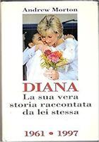 Diana La Sua Vera Storia Raccontata Da Lei Stessa,Andrew Morton  ,Rcs,1997