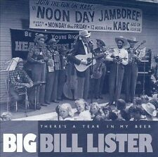 There's a Tear in My Beer by Big Bill Lister (CD, Oct-1999, Bear Family...