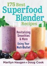 175 Best Superfood Blender Recipes: Using Your Nutribullet (Paperback or Softbac