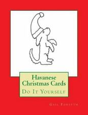 Havanese Christmas Cards : Do It Yourself by Gail Forsyth (2015, Paperback)