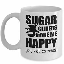 Funny Suggie Mug - Sugar Gliders Make Me Happy Coffee & Teacup - Marsupial Gift