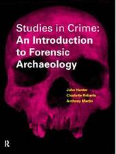 Studies in Crime: An Introduction to Forensic Archaeology by John Hunter et al.