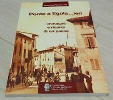 """LIBRO STORICO FOTOGRAFICO """"PONTE A EGOLA...IERI-IMMAGINI E RICORDI DI UN PAESE"""""""