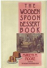 The Wooden Spoon Dessert Book: The Best You Ever A