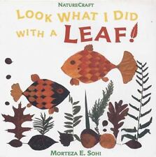 Look What I Did with a Leaf! Naturecraft