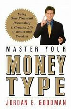 Master Your Money Type: Using Your Financial Personality to Create a Life of