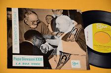 """7"""" 45 PAPA GIOVANNI XXIII IL TESTAMENTO SPèIRITUALE-LA SUA VOCE ORIG 1963"""