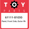 61111-B1030 Toyota Panel, front side, outer rh 61111B1030, New Genuine OEM Part