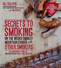 Secrets to Smoking on the Weber Smokey Mountain Cooker and Other Smokers: An…