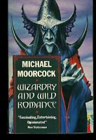 Wizardry and Wild Romance by Moorcock, Michael Paperback Book The Fast Free
