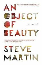 """""""AN OBJECT OF BEAUTY"""" By Steve Martin 2011 (Paperback) - Brand New Book !!!"""