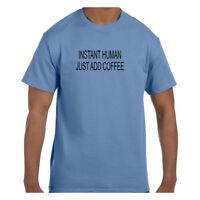 Funny Humor Tshirt Instant Human Just Add Coffee