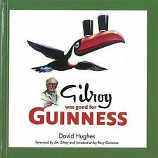 Gilroy Was Good for Guinness, David Hughes, Very Good, Hardcover