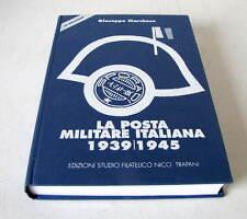 LA POSTA MILITARE ITALIANA 1939/1945  -  GIUSEPPE MARCHESE 2000