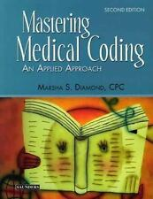 Mastering Medical Coding: An Applied Approach Marsha Diamond CPC