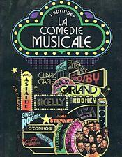 LA COMEDIE MUSICALE de John SPRINGER préface de Gene KELLY. bel état