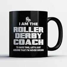 Roller Derby Coach Coffee Mug - Roller Derby Coach Is Never Wrong - Funny 11 oz