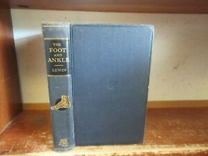 Old THE FOOT AND ANKLE Medical Book INJURY DISEASE DEFORMITY BONE SURGERY X-RAY