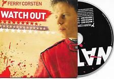 FERRY CORSTEN - Watch out CD SINGLE 3TR Trance Dutch Cardsleeve 2006 Electro