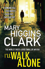 I'll Walk Alone by Mary Higgins Clark (Paperback) Book