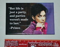 PRINCE Life is a Party Photo Quality Magnet NEW! OSS!