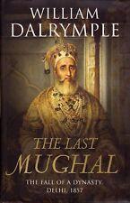 The Last Mughal: The Fall of a Dynasty, Delhi, 1857 by William Dalrymple (H/C)