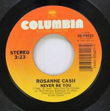 Country Nm! 45 Rosanne Cash - Never Be You / Closing Time On Columbia