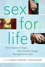 Sex for Life: From Virginity to Viagra, How Sexuality Changes Throughout Our Liv