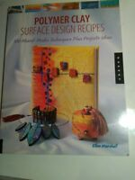 Polymer Clay Surface Design Recipes 100 Mixed Media Projects Ellen Marshall