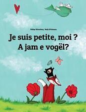 Je Suis Petite, Moi ? a Jam e Vogël? : Un Livre d'images Pour les Enfants...