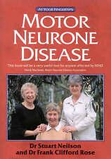 Motor Neurone Disease at Your Fingertips by Frank Rose, Ian Robinson, Stuart...