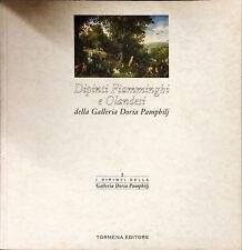 DIPINTI FIAMMINGHI E OLANDESI - P. BOCCARDO, C. DI FABIO - TORMENA 1996