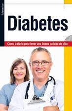 Diabetes : C?mo Tratarla para Tener una Buena Calidad de Vida  (ExLib)