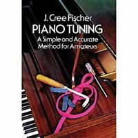 Piano Tuning - By J. Cree Fischer