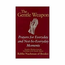The Gentle Weapon: Prayers for Everyday and Not-So-Everyday Moments Timeless Wis
