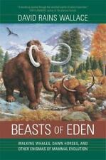Beasts of Eden: Walking Whales, Dawn Horses, and Other Enigmas. — Brand New