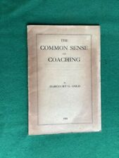 ROWING - THE COMMON SENSE of COACHING by H.G. Gold 1920