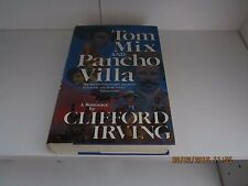 Tom Mix and Pancho Villa by Clifford Irving 1st/1st 1982 HC/DJ