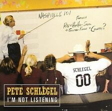 I'm Not Listening by Pete Schlegel (CD, Jul-2006)