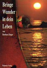 BRINGE WUNDER IN DEIN LEBEN - Barbara Singer BUCH