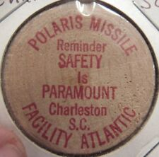 Vintage Polaris Missile Facility Charleston, SC Wooden Nickel South Carolina #1