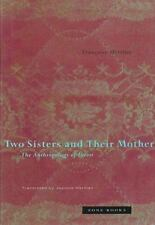 Two Sisters and Their Mother: The Anthropology of Incest, , Héritier, Françoise,