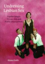 Undressing Lesbian Sex (Women on women), Creith, Elaine, Good Condition Book, IS