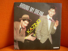 VINYL 45 T – KAZINO : AROUND MY DREAMS - ELECTRONIC SYNTH POP DISCO 1985 CARRERE