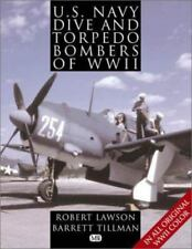 U.S. Navy Dive and Torpedo Bombers of WWII Color Robert Lawson Barrett Tillman